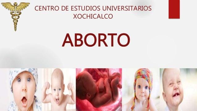 ABORTO CENTRO DE ESTUDIOS UNIVERSITARIOS XOCHICALCO
