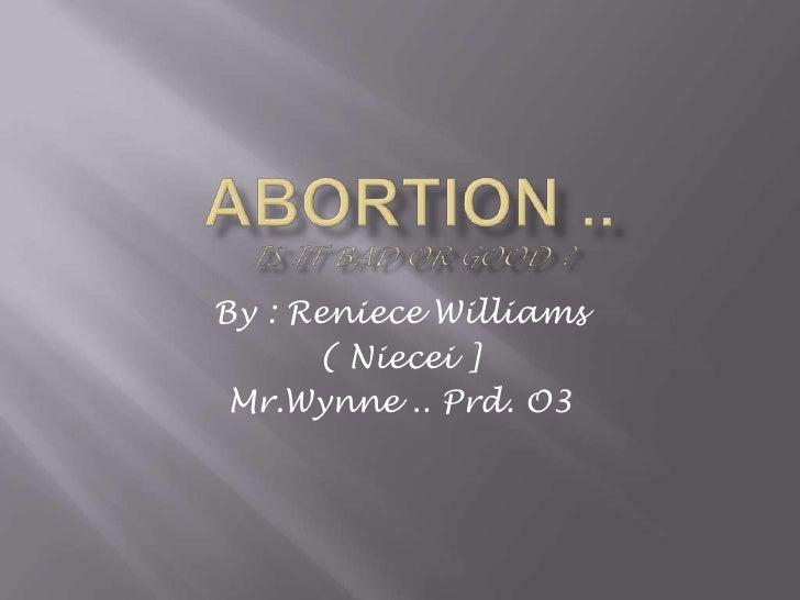 By : Reniece Williams       ( Niecei ]  Mr.Wynne .. Prd. O3