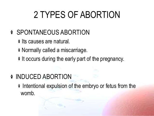 abortion deliberate termination of human pregnancy View abortion is the deliberate termination of a human pregnancy from eng 114a at csu northridge av rotholz period 2 12/9/15 abortion abortion is the deliberate.