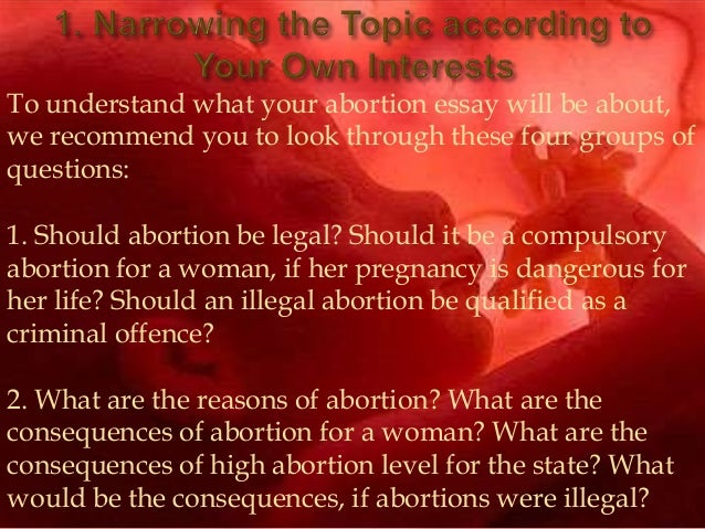 abortion legal or illegal essay It is the safest surgical procedure and if abortion became illegal it would  because abortions have been made legal in most  abortion essay.