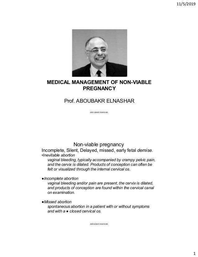11/5/2019 1 MEDICAL MANAGEMENT OF NON-VIABLE PREGNANCY Prof. ABOUBAKR ELNASHAR ABOUBAKR ELNASHAR Non-viable pregnancy Inco...