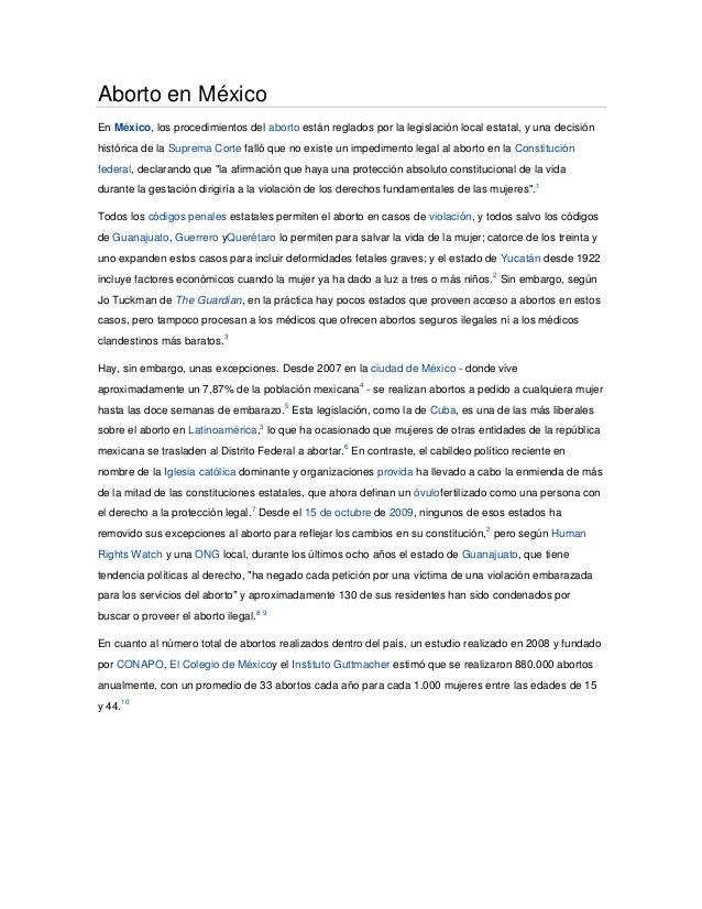 Aborto en MéxicoEn México, los procedimientos del aborto están reglados por la legislación local estatal, y una decisiónhi...