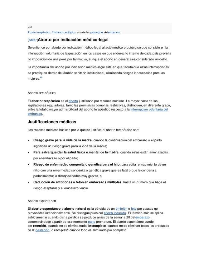 Aborto terapéutico. Embarazo ectópico, una de las patologías delembarazo.[editar]Aborto     por indicación médico-legalSe ...