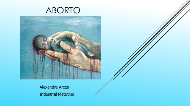 ABORTO Alexandra Arcos Industrial Matutino