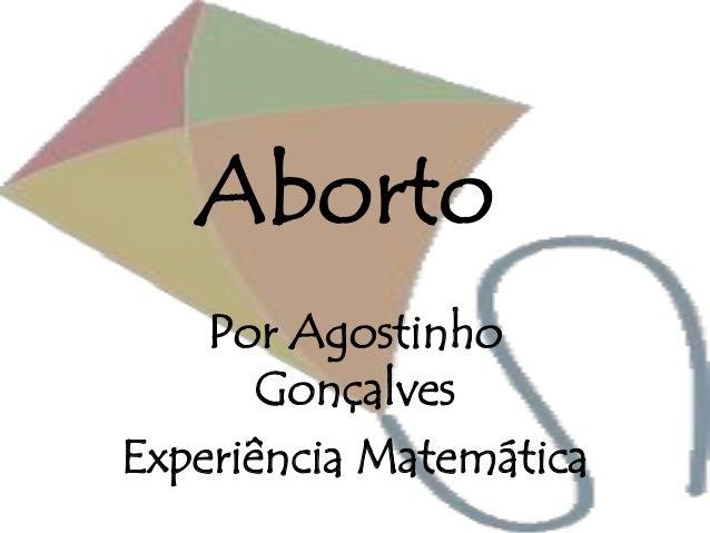Aborto Por Agostinho Gonçalves Experiência Matemática
