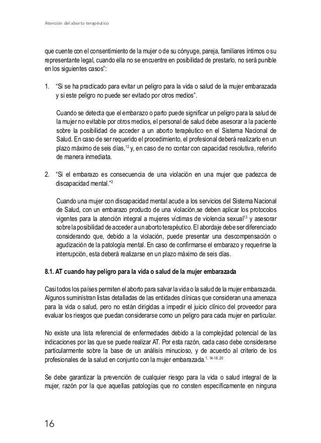 Atención del aborto terapéutico 21 En conjunto con la atención de AT, se debe asegurar el cumplimiento de las recomendacio...