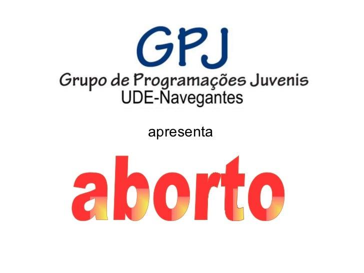 apresenta aborto