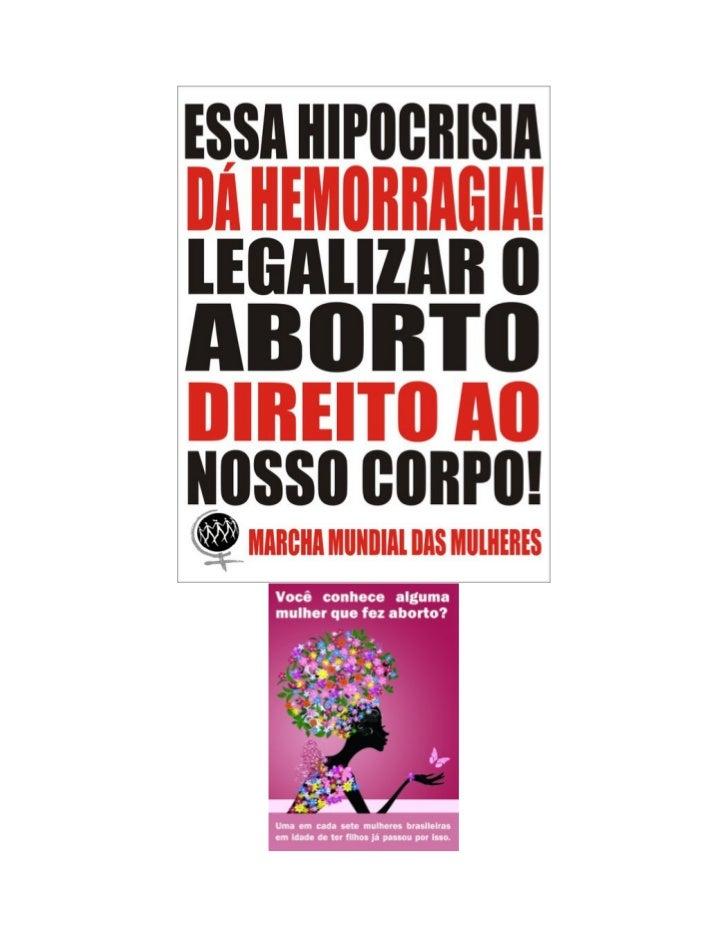 Aborto: 10 razões para legalizarVOCÊ PODE SER CONTRA O ABORTO SEM SER CONTRA A LEGALIZAÇÃO DO ABORTO!!(Texto pelo Coletivo...