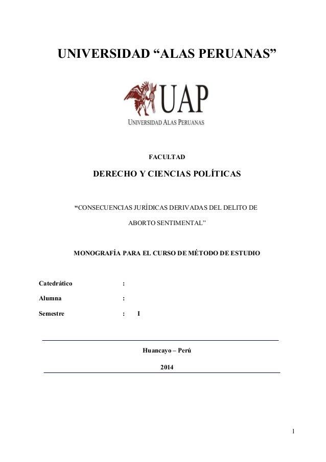 """UNIVERSIDAD """"ALAS PERUANAS""""  FACULTAD  DERECHO Y CIENCIAS POLÍTICAS  """"CONSECUENCIAS JURÍDICAS DERIVADAS DEL DELITO DE ABOR..."""