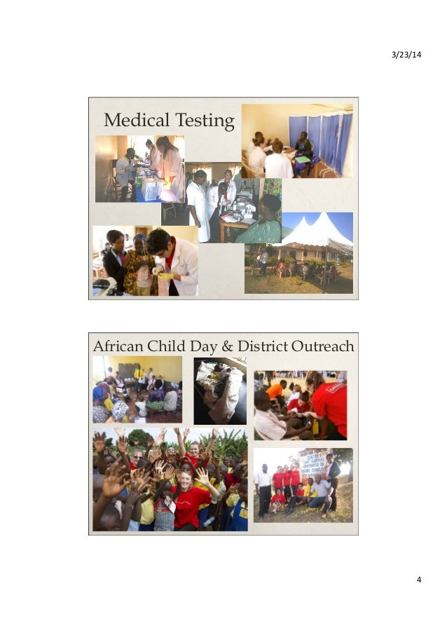 3/23/14   4   Medical Testing African Child Day & District Outreach