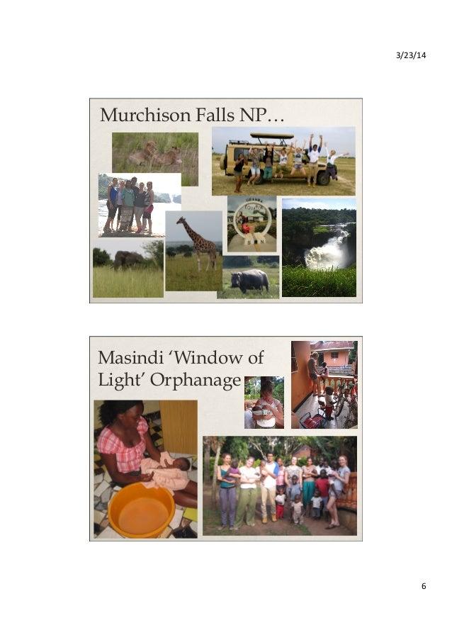 3/23/14   6   Murchison Falls NP… Masindi 'Window of Light' Orphanage