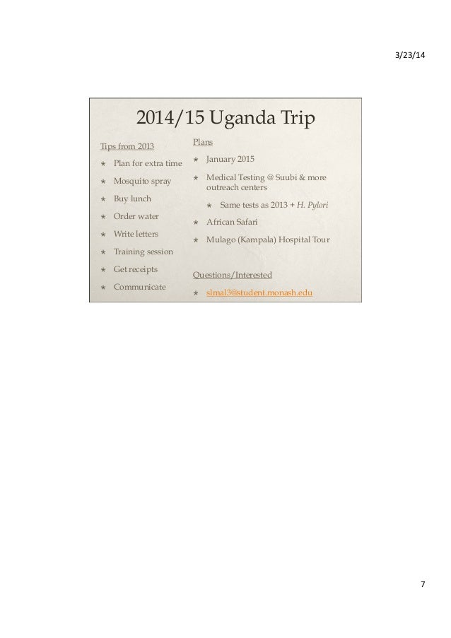 3/23/14   7   2014/15 Uganda Trip Tips from 2013  Plan for extra time  Mosquito spray  Buy lunch  Order water ...