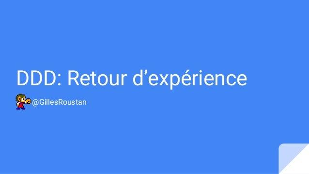 DDD: Retour d'expérience @GillesRoustan