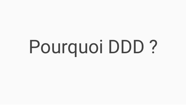 Pourquoi DDD ?