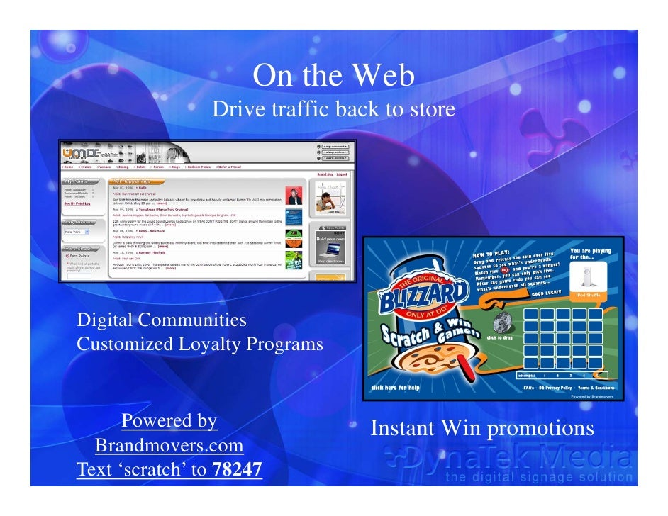 On the Web                 Drive traffic back to store     Digital Communities Customized Loyalty Programs         Powered...