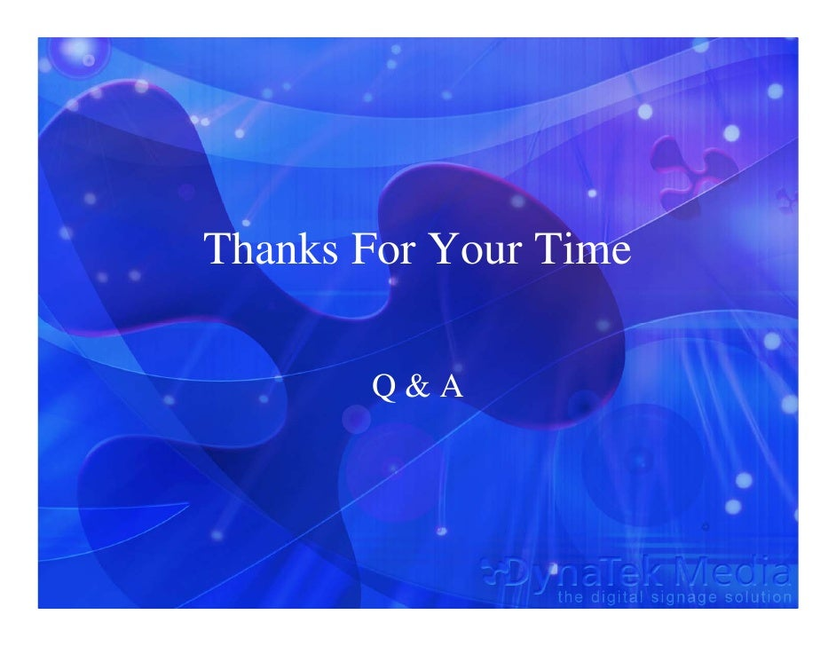 Thanks For Your Time         Q&A