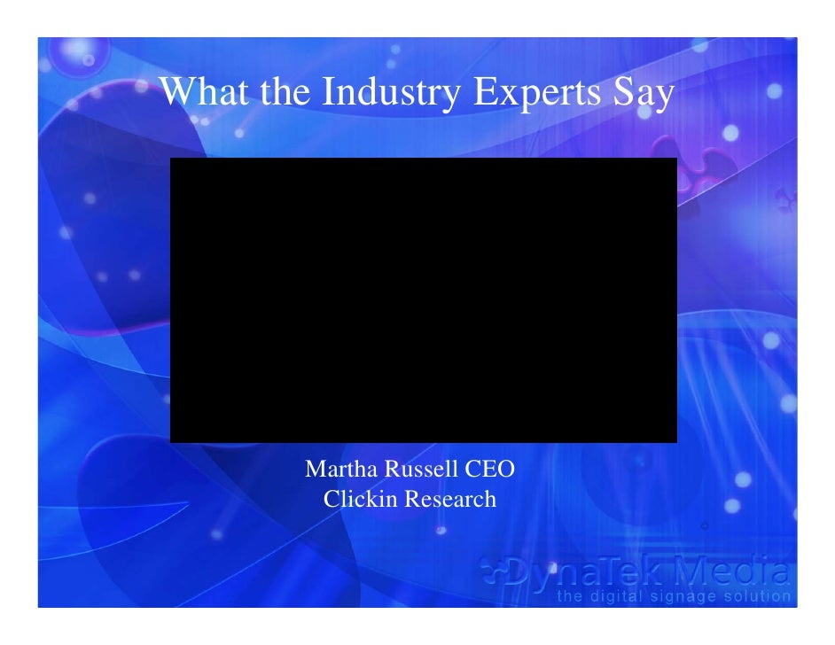What the Industry Experts Say             Martha Russell CEO          Clickin Research