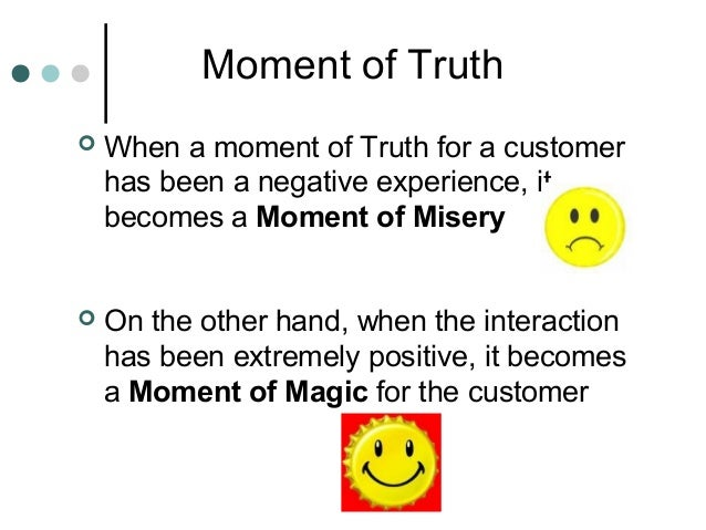 Moments of truth in customer service