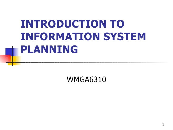 INTRODUCTION TO INFORMATION SYSTEM PLANNING WMGA6310
