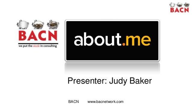 Presenter: Judy BakerBACN   www.bacnetwork.com