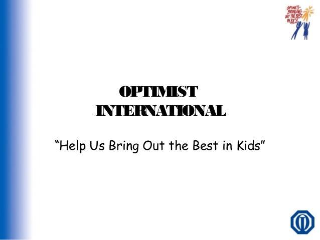 "OPTIMIST INTERNATIONAL ""Help Us Bring Out the Best in Kids"""