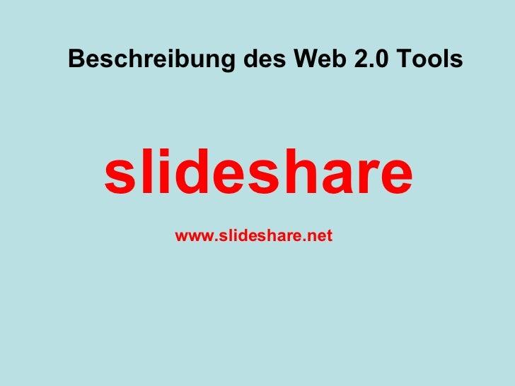 Startseite Beschreibung des Web 2.0 Tools slideshare www.slideshare.net