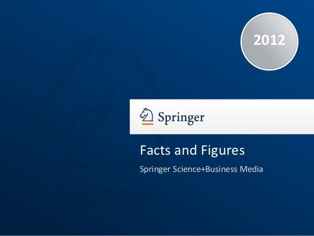 2012Facts and FiguresSpringer Science+Business Media