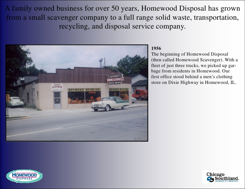 A family owned business for over 50 years, Homewood Disposal has grown from a small scavenger company to a full range soli...