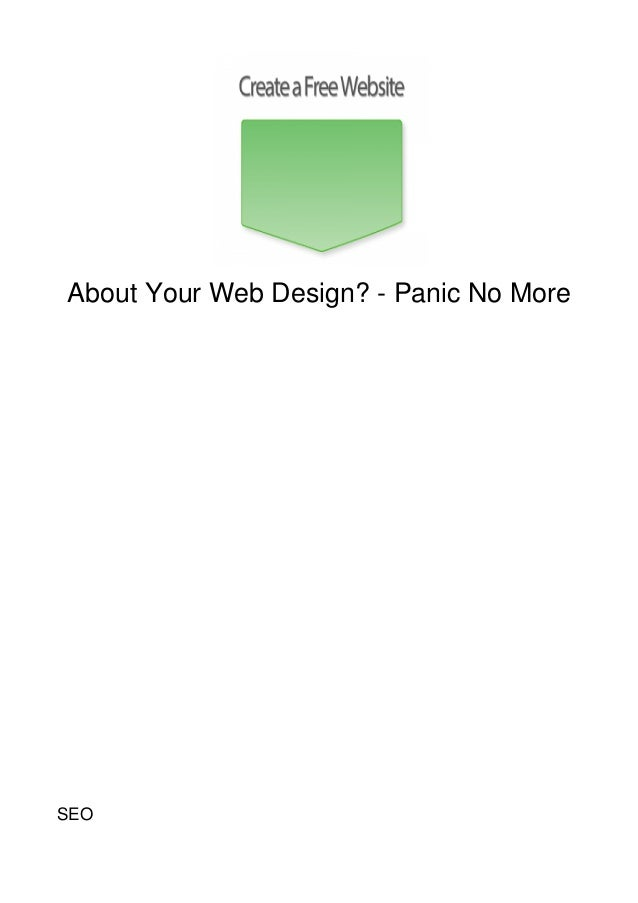 About Your Web Design? - Panic No MoreSEO