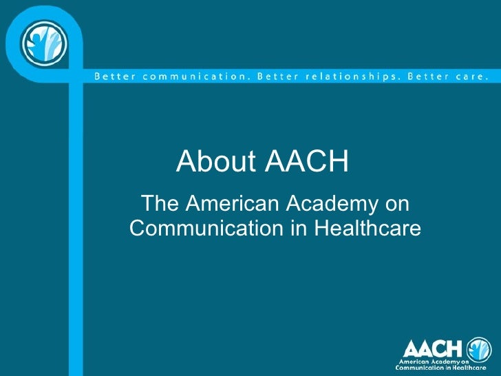 About AACH The American Academy on Communication in Healthcare