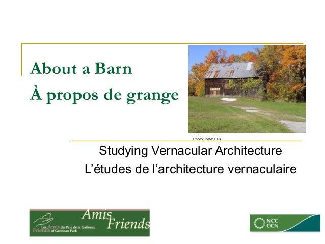 About a BarnÀ propos de grange                         Photo: Peter Ellis         Studying Vernacular Architecture      L'...
