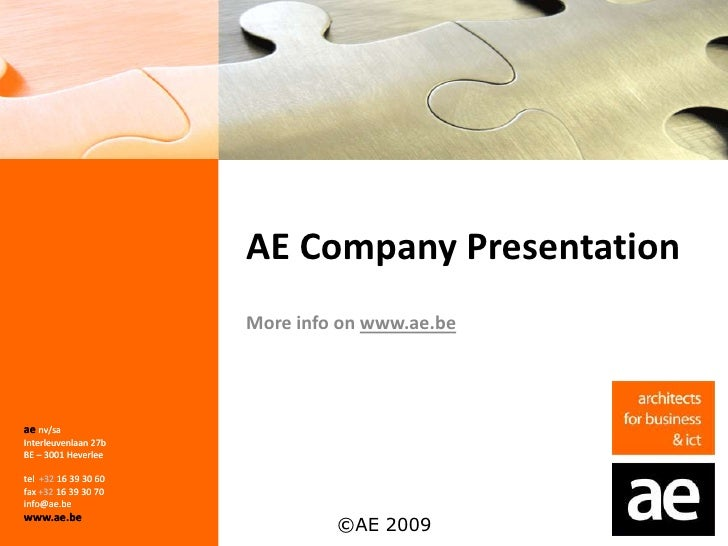 AE Company Presentation<br />More info on www.ae.be<br />aenv/sa<br />Interleuvenlaan 27b<br />BE – 3001 Heverlee<br />tel...