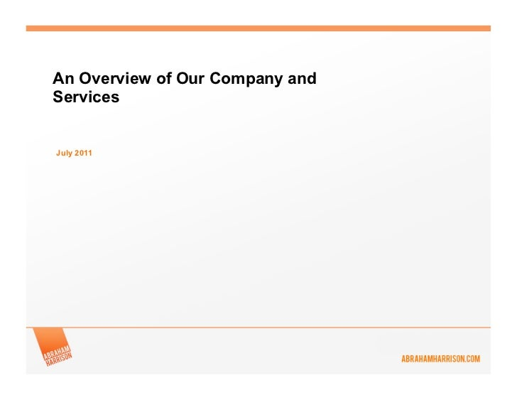 An Overview of Our Company andServicesJuly 2011