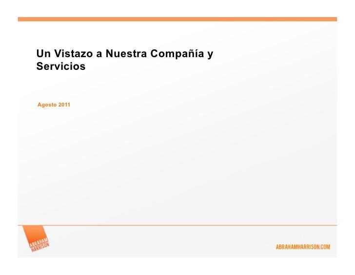 Un Vistazo a Nuestra Compañía yServiciosAgosto 2011