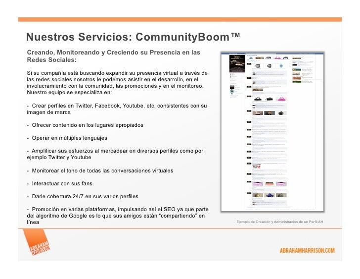 Nuestros Servicios: CommunityBoom™Creando, Monitoreando y Creciendo su Presencia en lasRedes Sociales:Si su compañía está ...
