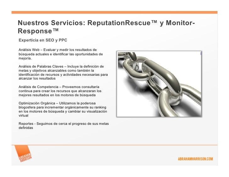 Nuestros Servicios: ReputationRescue™ y Monitor-Response™Experticia en SEO y PPCAnálisis Web – Evaluar y medir los resulta...