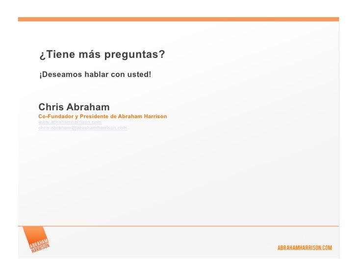 ¿Tiene más preguntas?¡Deseamos hablar con usted!Chris AbrahamCo-Fundador y Presidente de Abraham Harrisonwww.abrahamharris...