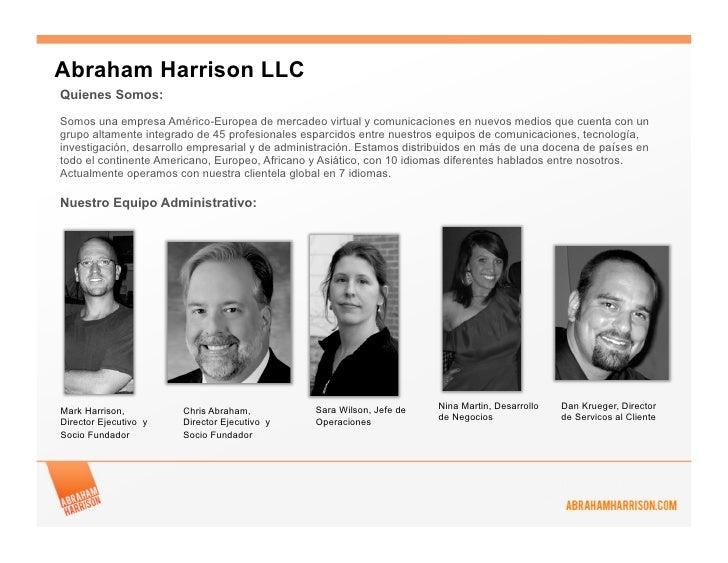 Abraham Harrison LLCQuienes Somos:Somos una empresa Américo-Europea de mercadeo virtual y comunicaciones en nuevos medios ...