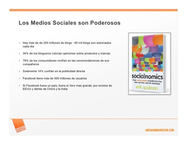 Los Medios Sociales son Poderosos•   Hay más de de 200 millones de blogs - 60 mil blogs son estrenados     cada día•   3...