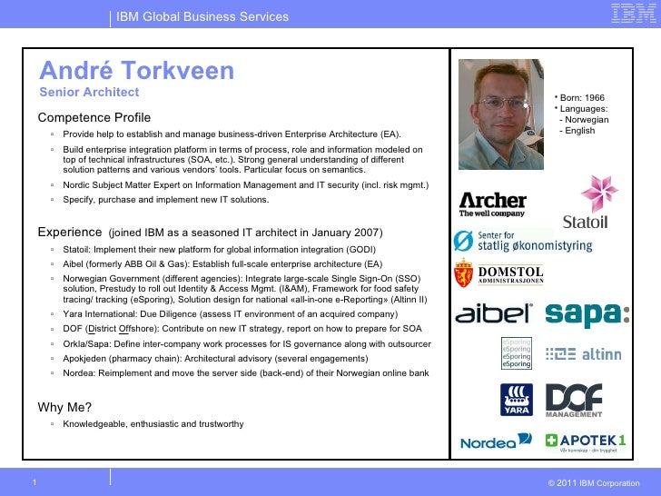 André Torkveen Senior  Architect <ul><li>Competence Profile </li></ul><ul><ul><li>Provide help to establish and manage bus...