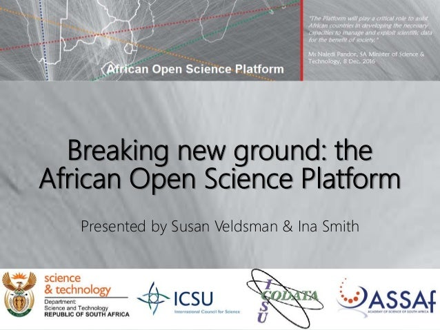 Breaking new ground: the African Open Science Platform Presented by Susan Veldsman & Ina Smith