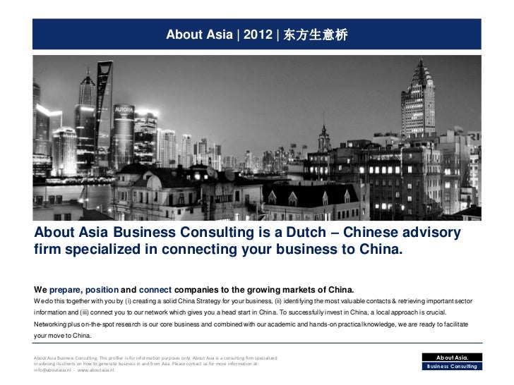 About Asia | 2012 | 东方生意桥About Asia Business Consulting is a Dutch – Chinese advisoryfirm specialized in connecting your b...