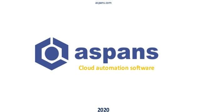 2020 aspans.com Cloud automation software