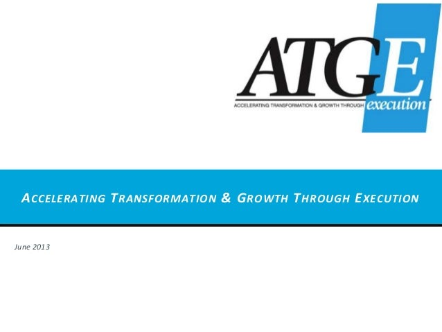 ACCELERATING TRANSFORMATION & GROWTH THROUGH EXECUTIONJune 2013