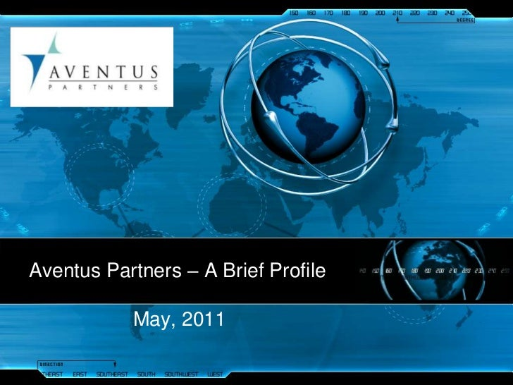 Aventus Partners – A Brief Profile<br />May, 2011<br />