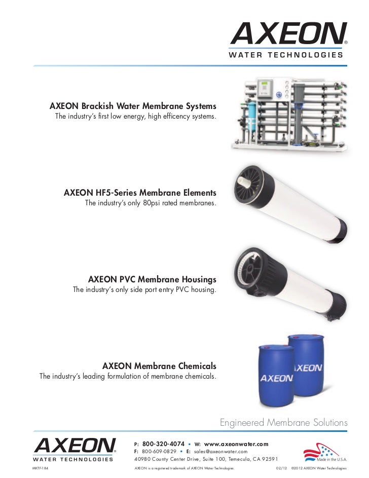 AXEON Brackish Water Membrane Systems            The industry's first low energy, high efficency systems.               AX...