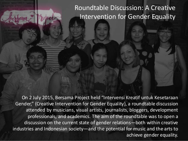 """Roundtable Discussion: A Creative Intervention for Gender Equality On 2 July 2015, Bersama Project held """"Intervensi Kreati..."""