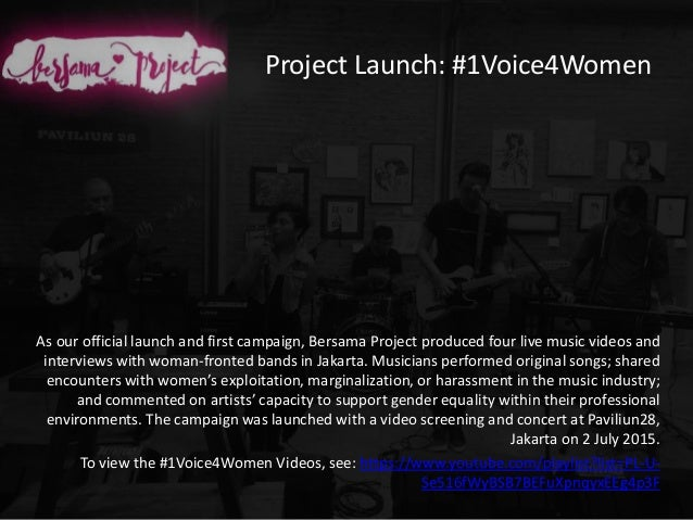 Project Launch: #1Voice4Women As our official launch and first campaign, Bersama Project produced four live music videos a...