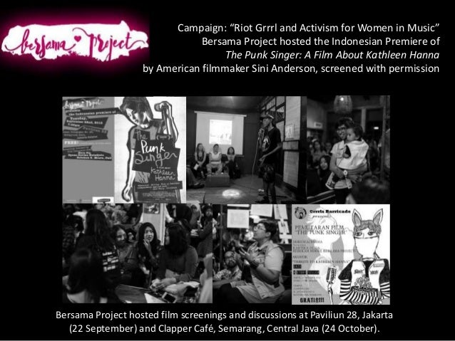 """Campaign: """"Riot Grrrl and Activism for Women in Music"""" Bersama Project hosted the Indonesian Premiere of The Punk Singer: ..."""
