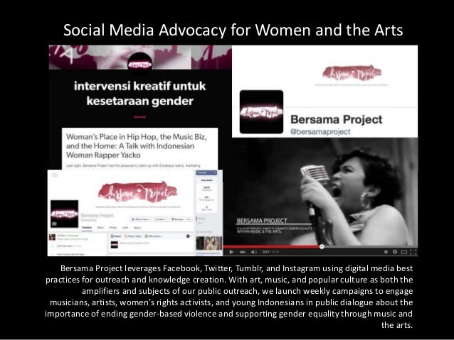Social Media Advocacy for Women and the Arts Bersama Project leverages Facebook, Twitter, Tumblr, and Instagram using digi...